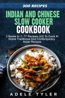 Indian And Chinese Slow Cooker Cookbook Book PDF