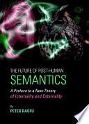 The Future of Post Human Semantics Book