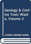Géologie et confinement des déchets toxiques : actes du symposium international Geoconfine 93