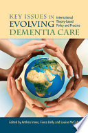 Key Issues In Evolving Dementia Care