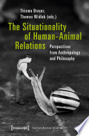 The Situationality of Human Animal Relations