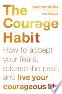 The Courage Habit