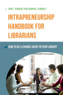 Pdf Intrapreneurship Handbook for Librarians: How to Be a Change Agent in Your Library Telecharger