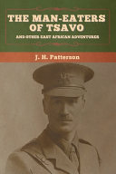 Read Online The Man-Eaters of Tsavo, and Other East African Adventures For Free