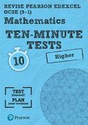 Revise Edexcel GCSE Maths Ten Minute Tests Higher Tier