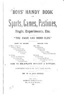 Boys  Handy Book of Sports  Games  Pastimes  Magic  Experiments  Etc