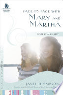 Face to Face with Mary and Martha