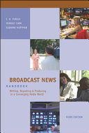 Broadcast News Handbook  Writing  Reporting  Producing in a Converging Media World with Student CD ROM and PowerWeb