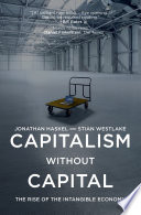 """Capitalism without Capital: The Rise of the Intangible Economy"" by Jonathan Haskel, Stian Westlake"