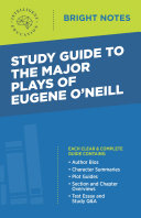 Study Guide to The Major Plays of Eugene O   Neill