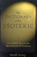 The Dictionary of the Esoteric: 3000 Entries on the Mystical and