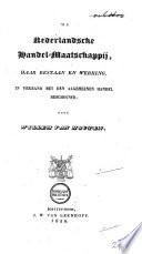 De Nederlandsche Handel-Maatschappij, haar bestaan en werking, in verband met den algemeenen handel beschouwd