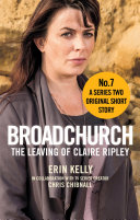 Broadchurch: The Leaving of Claire Ripley (Story 7)