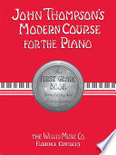 John Thompson s Modern Course for the Piano   First Grade  Book Only  Book PDF