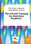 The Most Intimate Revelations about the Fourth Turning