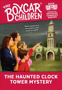 The Haunted Clock Tower Mystery (The Boxcar Children Mysteries #84)