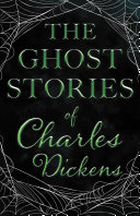 The Ghost Stories of Charles Dickens  Fantasy and Horror Classics