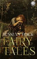 Russian Folk Fairy Tales [Pdf/ePub] eBook