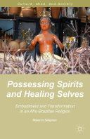 Possessing Spirits and Healing Selves