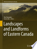Landscapes and Landforms of Eastern Canada