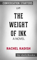 The Weight of Ink   by Rachel Kadish                      Conversation Starters
