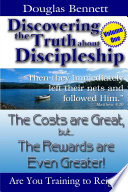 Discovering the Truth About Discipleship   Volume One