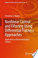 Nonlinear Control and Filtering Using Differential Flatness Approaches