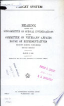 Target system : hearing before the Subcommittee on Special Investigations of the Committee on Veterans' Affairs, House of Representatives, Ninety-sixth Congress, second session, March 6, 1980
