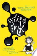 """""""Spilling Ink: A Young Writer's Handbook"""" by Ellen Potter, Matt Phelan, Anne Mazer"""
