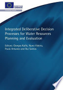 Integrated Deliberative Decision Processes for Water Resources Planning and Evaluation
