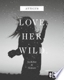 Love - Her - Wild, Gedichte und Notizen