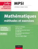 Mathématiques Méthodes et Exercices MPSI - 3e éd.