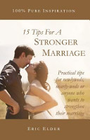 Pdf 15 Tips for a Stronger Marriage: Practical Tips for Newlyweds, Nearly-Weds Or Anyone Who Wants to Strengthen Their Marriage