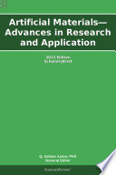 Artificial Materials Advances In Research And Application 2013 Edition Book PDF