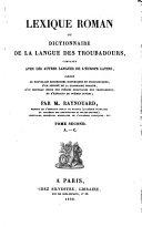 Lexique roman, ou, Dictionnaire de la langue des troubadours,