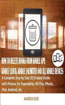 How to Delete Books from Kindle App  Kindle Cloud  Kindle Unlimited and All Kindle Devices  A Complete Step by Step 2019 Latest Guide with Pictures Fo