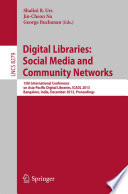 Digital Libraries: Social Media and Community Networks  : 15th International Conference on Asia-Pacific Digital Libraries, ICADL 2013, Bangalore, India, December 9-11, 2013. Proceedings