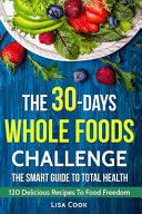 The 30 Days Whole Food Chalange Book