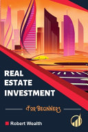Real Estate Investment for Beginners