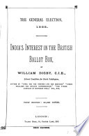 The general election, 1885. India's interest in the British ballot box