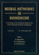 Neural Networks In Biomedicine   Proceedings Of The Advanced School Of The Italian Bromedical Physics Association