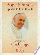 Pope Francis Speaks To Our Hearts Book