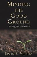 Minding the Good Ground