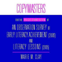 Copymasters for the Revised Second Edition of An Observation Survey of Early Literacy Achievement (2006) and Literacy Lessons (2005)