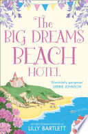 The Big Dreams Beach Hotel (The Lilly Bartlett Cosy Romance Collection, Book 3)