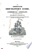 The American Ship master s Guide and Commercial Assistant Book