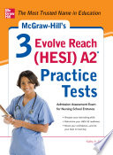 McGraw-Hill's 3 Evolve Reach (HESI) A2 Practice Tests