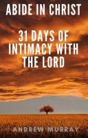 Pdf Abide in Christ - 31 days of intimacy with the Lord