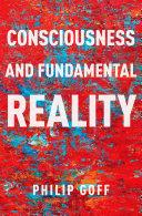 Consciousness and Fundamental Reality [Pdf/ePub] eBook