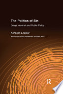 The Politics of Sin  Drugs  Alcohol and Public Policy